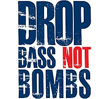 Drop Bass Not Bombs (dark blue/red)  Photographic Print
