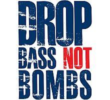 Drop Bass Not Bombs (dark blue/red)  Photographic Print