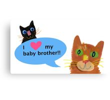 I love my baby brother! Canvas Print