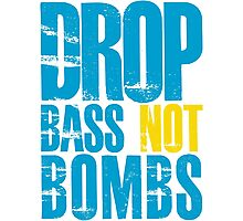 Drop Bass Not Bombs (blue/yellow)  Photographic Print