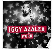 Iggy Azalea - Work Poster