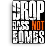 Drop Bass Not Bombs (white/orange)  Canvas Print