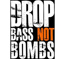 Drop Bass Not Bombs (white/orange)  Photographic Print