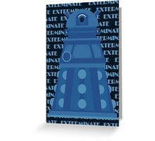 Exterminate Blue Greeting Card