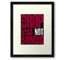 Drop Bass Not Bombs (darker red/white)  Framed Print