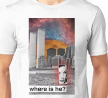 where is he? Unisex T-Shirt