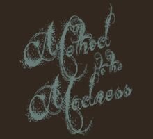 Method to the Madness - Grey by himmstudios