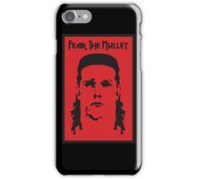Fear the Mullet iPhone Case/Skin