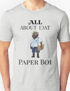 All About My Man Dat Paper Boi Unisex T-Shirt