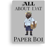 All About My Man Dat Paper Boi Canvas Print