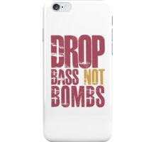 Drop Bass Not Bombs (dark red)  iPhone Case/Skin