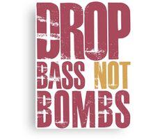 Drop Bass Not Bombs (dark red)  Canvas Print