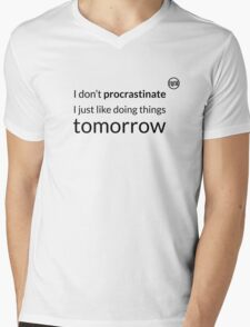 I don't procrastinate T-Shirt (text in black) Mens V-Neck T-Shirt