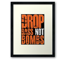 Drop Bass Not Bombs (orange/white)  Framed Print