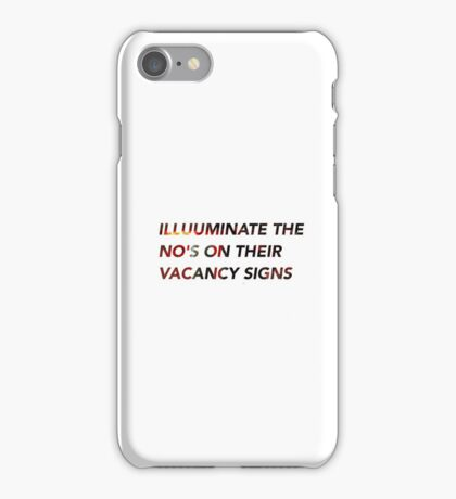 Illuminate the No's on Our Vacancy Signs iPhone Case/Skin
