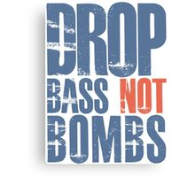 Drop Bass Not Bombs (blue/orange)  Canvas Print