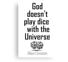 "Einstein, GOD, Science, ""God doesn't play dice with the Universe"" on White Canvas Print"