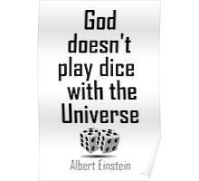 """Einstein, GOD, Science, """"God doesn't play dice with the Universe"""" on White Poster"""