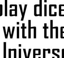 """Einstein, GOD, Science, """"God doesn't play dice with the Universe"""" on White Sticker"""