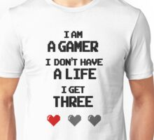 I'm a Gamer | I Don't Have a Life Unisex T-Shirt