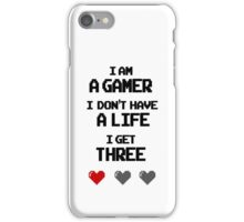 I'm a Gamer | I Don't Have a Life iPhone Case/Skin