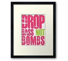 Drop Bass Not Bombs (magenta/neon)  Framed Print