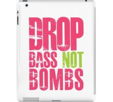 Drop Bass Not Bombs (magenta/neon)  iPad Case/Skin
