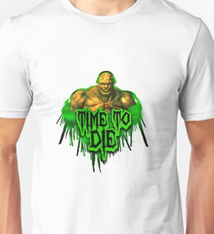 Time 2 Die! Unisex T-Shirt