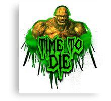 Time 2 Die! Canvas Print