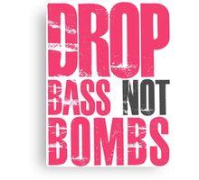 Drop Bass Not Bombs (magenta/black)  Canvas Print
