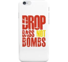 Drop Bass Not Bombs (red/yellow)  iPhone Case/Skin