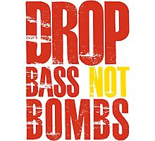 Drop Bass Not Bombs (red/yellow)  Photographic Print