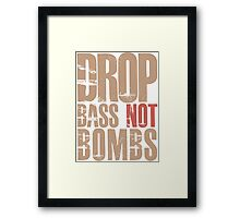 Drop Bass Not Bombs (cream brown)  Framed Print