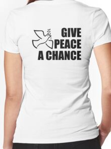 Give Peace a Chance, War, Peace, Conflict, Black on White Women's Fitted V-Neck T-Shirt