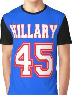 Hillary 45 POTUS Graphic T-Shirt