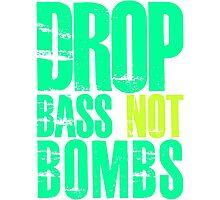 Drop Bass Not Bombs (bright neon)  Photographic Print