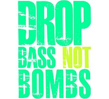 Drop Bass Not Bombs (bright neon)  Photographic Print