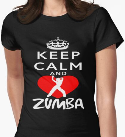 Keep Calm And Love Zumba Womens Fitted T-Shirt