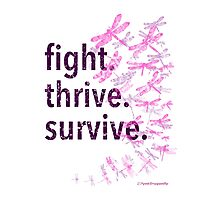 Fight, Thrive, Survive Photographic Print
