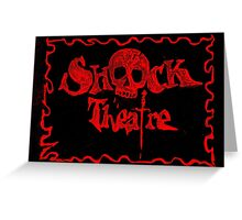 Shock Theatre Greeting Card