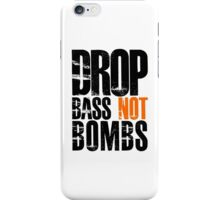 Drop Bass Not Bombs (black/orange)  iPhone Case/Skin