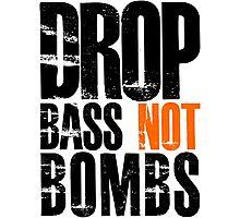 Drop Bass Not Bombs (black/orange)  Photographic Print