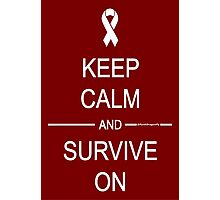 Keep Calm and Survive On Photographic Print