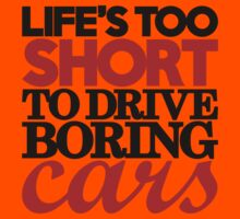 Life's too short to drive boring cars (4) Kids Clothes
