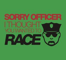 Sorry officer i thought you wanted to race (3) Kids Clothes