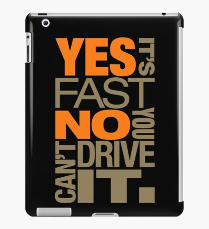 Yes it's fast No you can't drive it (4) iPad Case/Skin