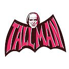 TALLMAN - In a batshape by Gimetzco