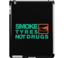 SMOKE TYRES NOT DRUGS (7) iPad Case/Skin