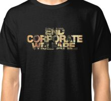 END CORPORATE WELFARE. Classic T-Shirt