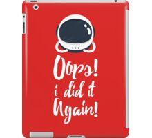 Oops! i did it again! iPad Case/Skin